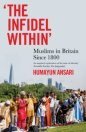 Infidel Within: Muslims in Britain Since 1800
