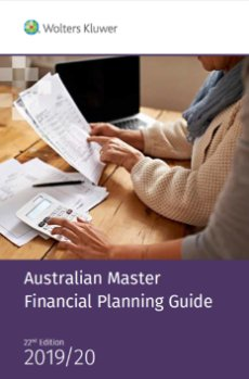 Australian Master Financial Planning Guide 2019/20 (Pre-order - AUGUST)