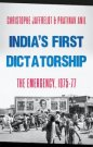 India's First Dictatorship: The Emergency  1975-1977