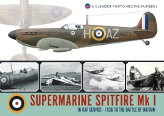 Supermarine Spitfire Mk1: Wingleader Photo Archive Number 1