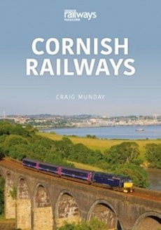 Cornish Railways: Britain's Railways Volume 3 Saltash to St Austell