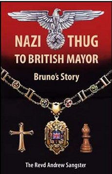 Nazi Thug To British Mayor: Bruno's Story