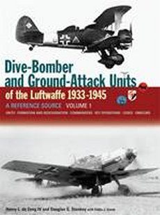 Dive Bombers &  Ground Attack Units of the Luftwaffe 1933-1945 Volume 1