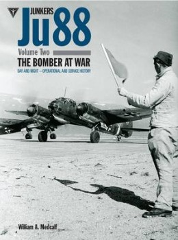 Junkers Ju88 Volume 2 : The Bomber at War