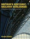 BRITAINS HISTORIC RAILWAY BUILDINGS: GAZETTER OF STRUCTURES