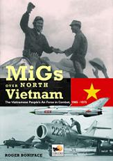 MiGs Over North Vietnam: The Vietnam Peoples Air Force in Combat 1965 - 1975