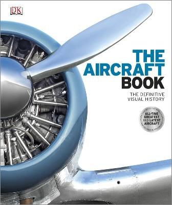 The Aircraft Book : Definitive Visual History