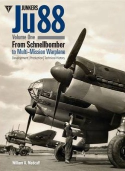 Junkers Ju88 - Vol 1 - From Schnellbomber to Multi-mission Warplane