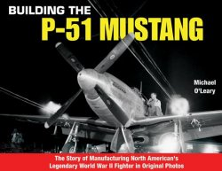 Building the P-51 Mustang (with In-Factory Photos)