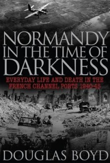 Normandy in the Time of Darkness