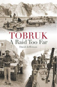 Tobruk: A Raid Too Far